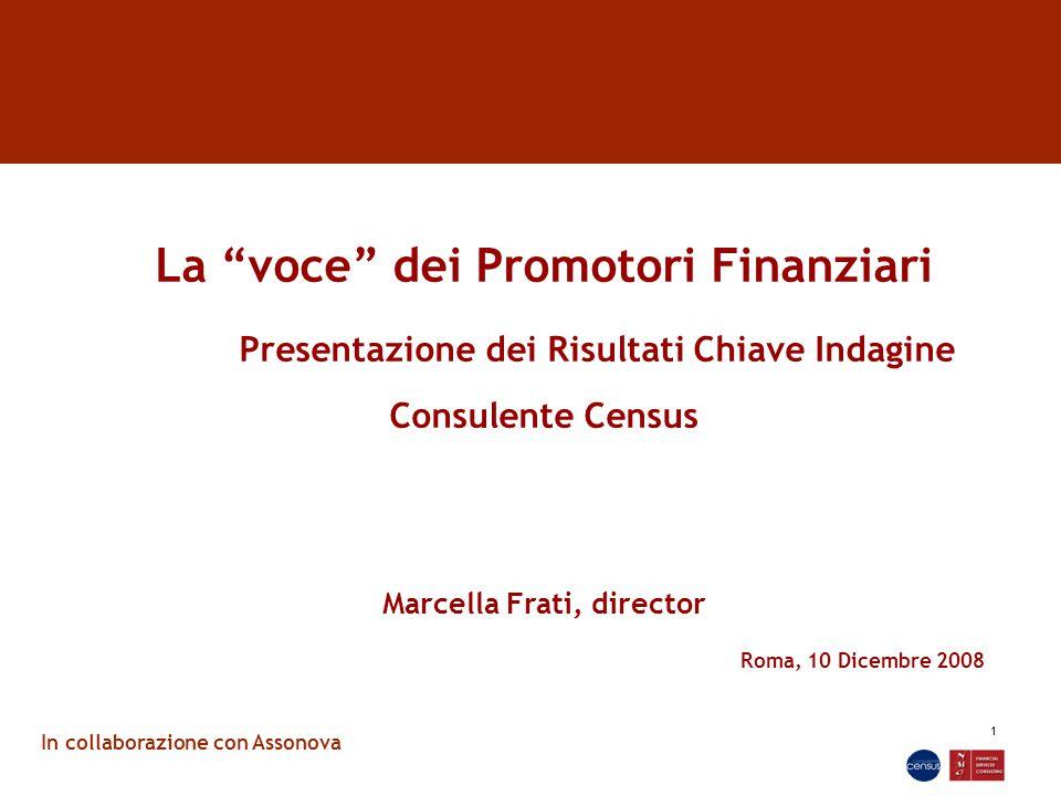 """1 La """"voce"""" dei Promotori Finanziari Presentazione dei Risultati Chiave Indagine Consulente Census Marcella Frati, director Roma, 10 Dicembre 2008 In"""