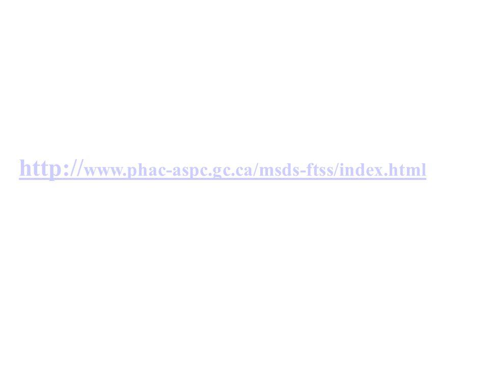 http:// www.phac-aspc.gc.ca/msds-ftss/index.htmlhttp:// www.phac-aspc.gc.ca/msds-ftss/index.html