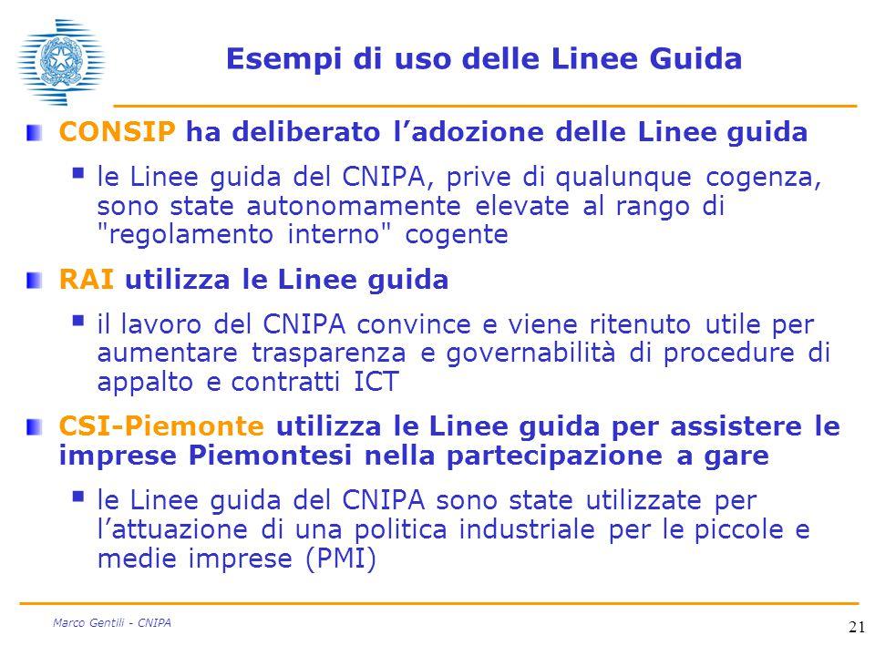 21 Marco Gentili - CNIPA Esempi di uso delle Linee Guida CONSIP ha deliberato l'adozione delle Linee guida  le Linee guida del CNIPA, prive di qualun