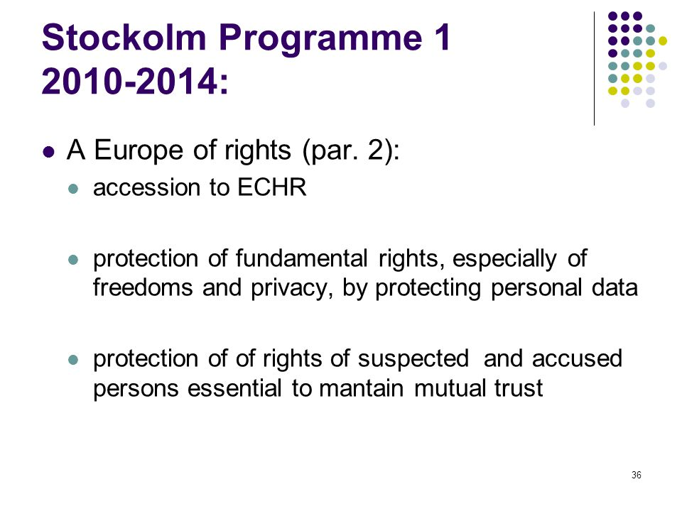 36 Stockolm Programme 1 2010-2014: A Europe of rights (par.