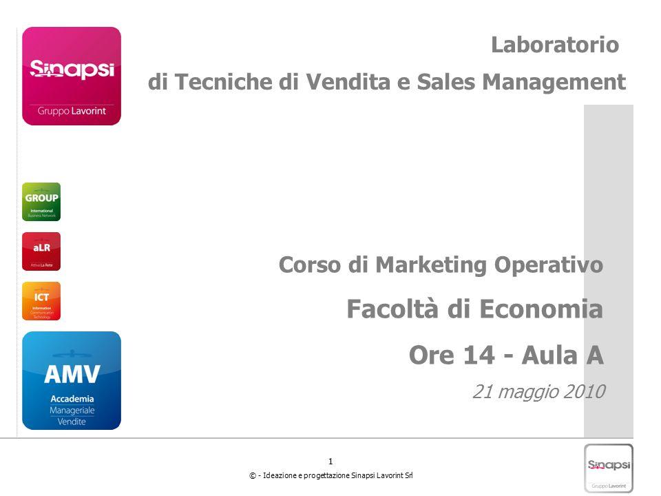 1 © - Ideazione e progettazione Sinapsi Lavorint Srl Laboratorio di Tecniche di Vendita e Sales Management Corso di Marketing Operativo Facoltà di Eco