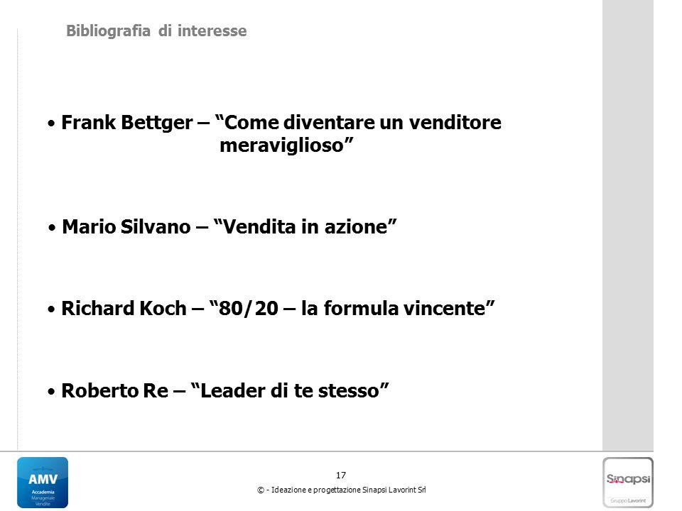 """17 © - Ideazione e progettazione Sinapsi Lavorint Srl Mario Silvano – """"Vendita in azione"""" Roberto Re – """"Leader di te stesso"""" Richard Koch – """"80/20 – l"""