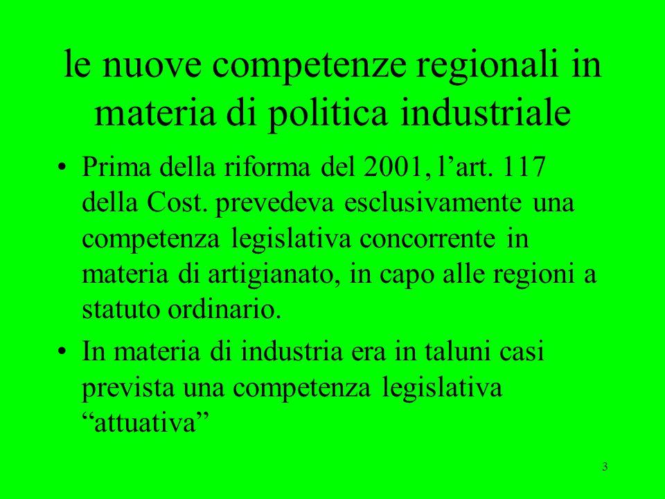 3 le nuove competenze regionali in materia di politica industriale Prima della riforma del 2001, l'art.