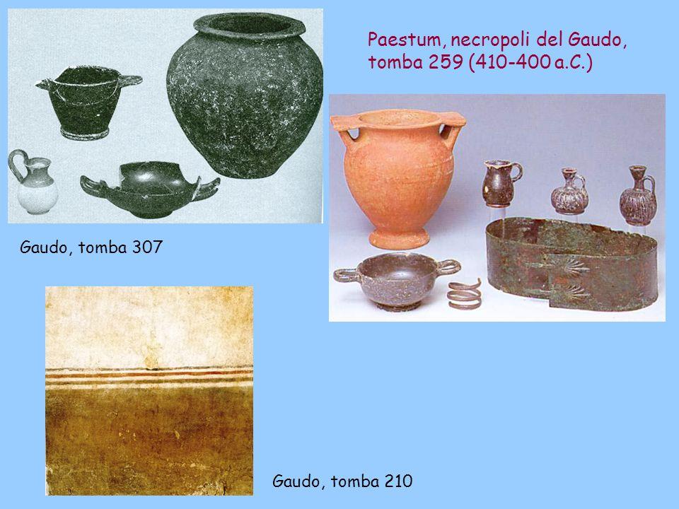 Paestum, necropoli del Gaudo, tomba 259 (410-400 a.C.) Gaudo, tomba 307 Gaudo, tomba 210