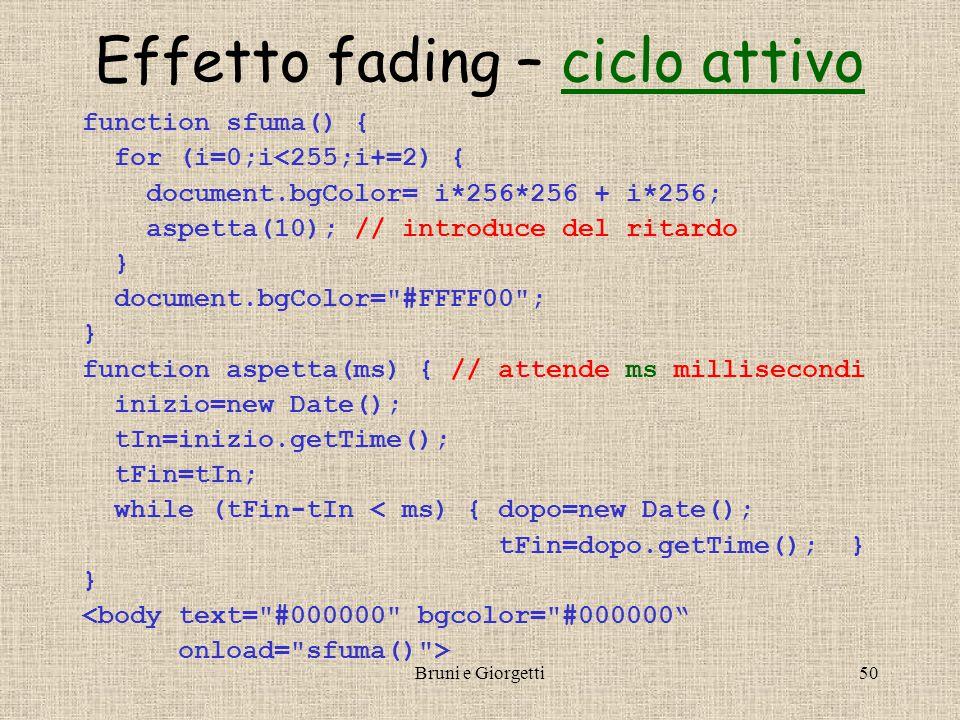 Bruni e Giorgetti49 Esempio: Orologio VIOrologio … dataStr = ((giorno < 10) .