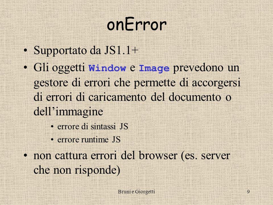 Bruni e Giorgetti8 Prompt, alert e… confirm Un altro metodo per interagire con l'utenteutente –finestra confirm –pone una domanda con due sole risposte possibili: si o no.