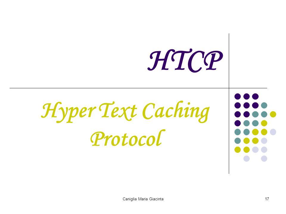 Caniglia Maria Giacinta17 HTCP Hyper Text Caching Protocol