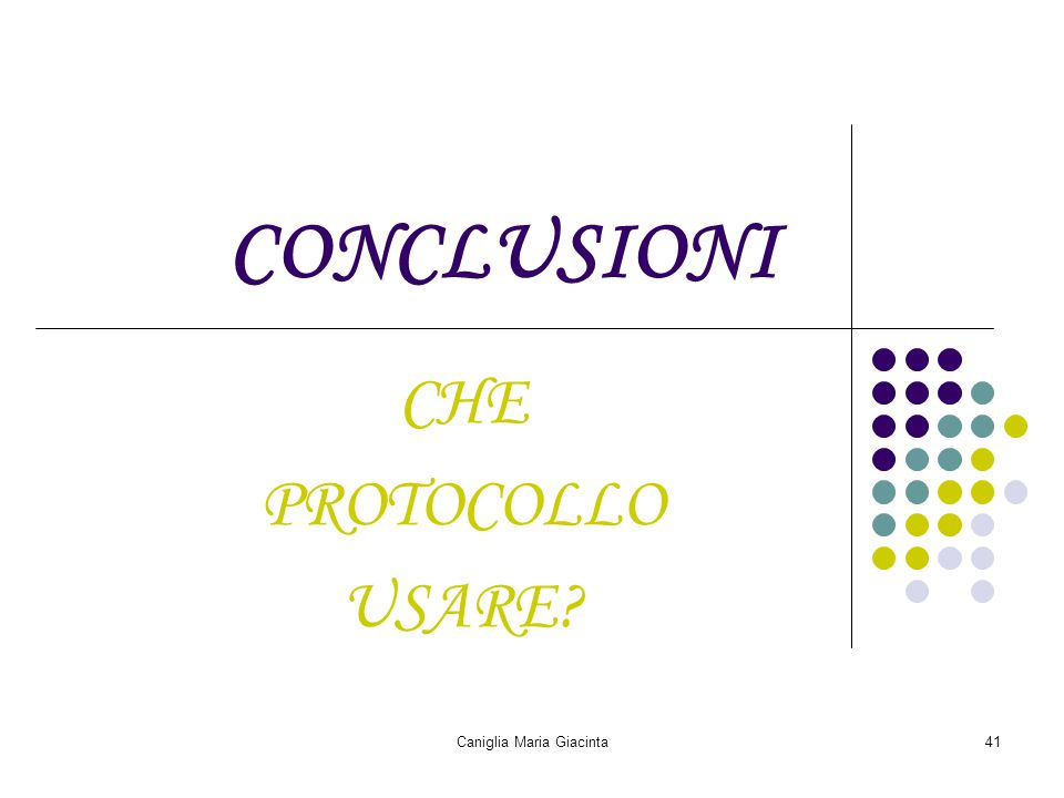 Caniglia Maria Giacinta41 CONCLUSIONI CHE PROTOCOLLO USARE?