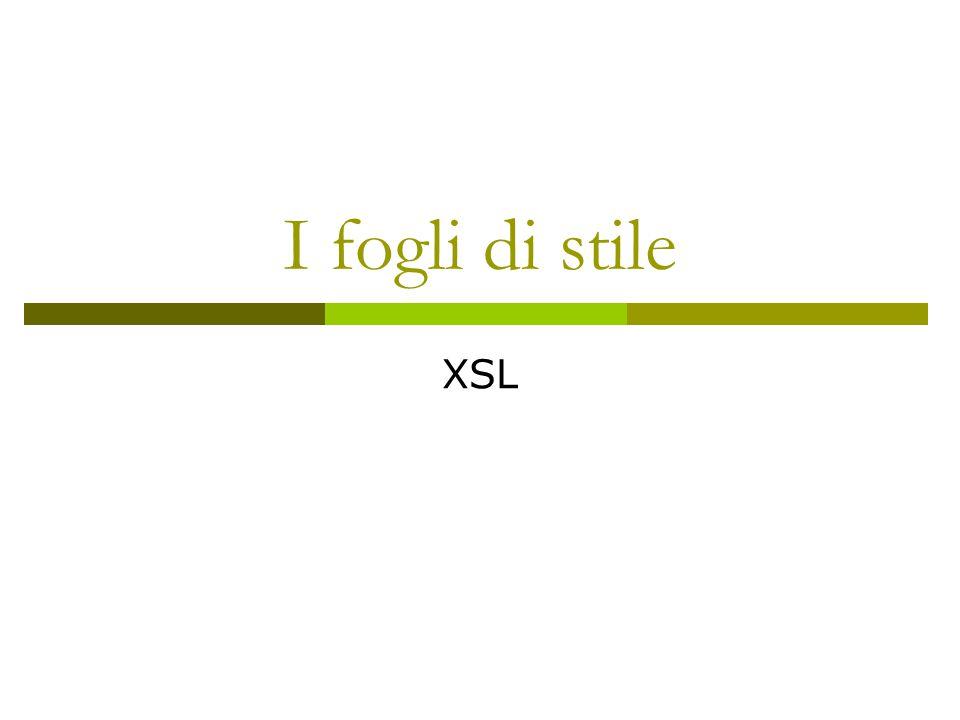 Un esempio: il foglio di stile  antologia1.xmlantologia1.xml