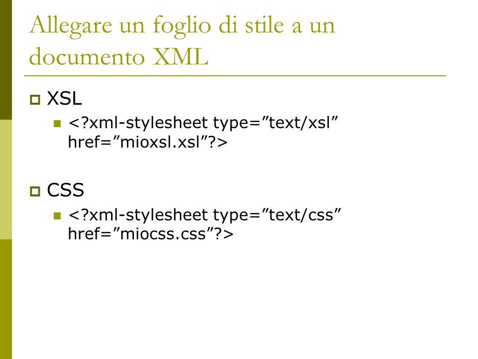 Allegare un foglio di stile a un documento XML  XSL  CSS