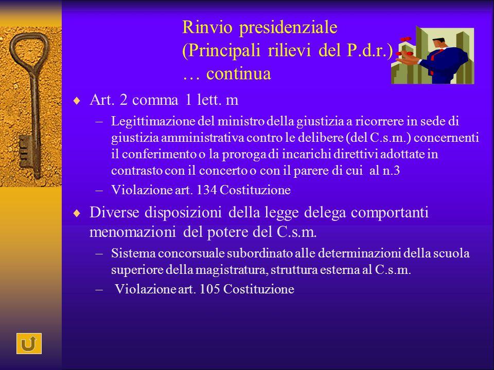 Rinvio presidenziale (Principali rilievi del P.d.r.) … continua  Art. 2 comma 1 lett. m –Legittimazione del ministro della giustizia a ricorrere in s