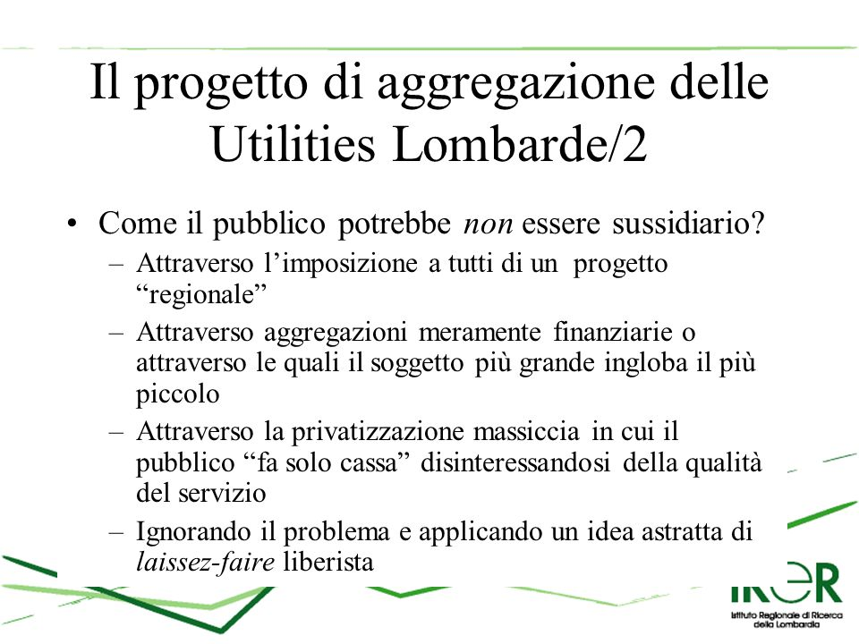 Il progetto di aggregazione delle Utilities Lombarde/2 Come il pubblico potrebbe non essere sussidiario.