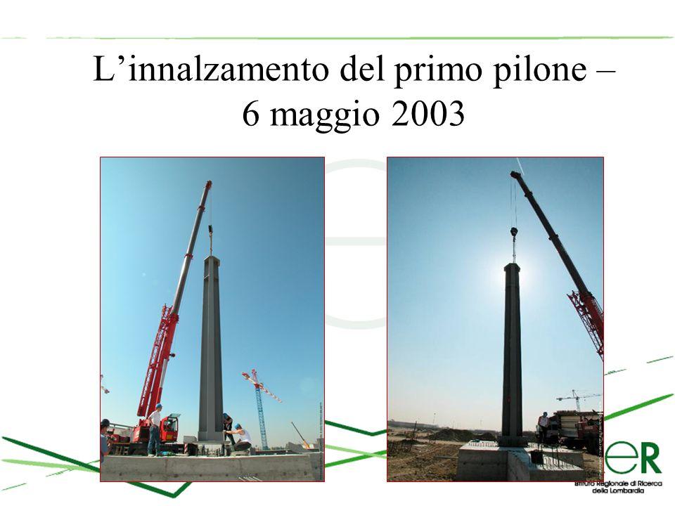 L'innalzamento del primo pilone – 6 maggio 2003