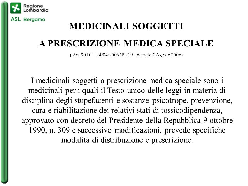 MEDICINALI SOGGETTI A PRESCRIZIONE MEDICA SPECIALE ( Art.90 D.L.