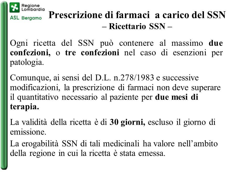 Prescrizione di farmaci a carico del SSN – Ricettario SSN – Ogni ricetta del SSN può contenere al massimo due confezioni, o tre confezioni nel caso di esenzioni per patologia.