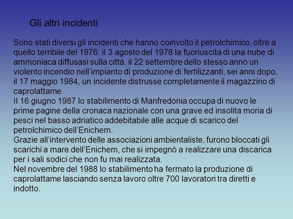 Sono stati diversi gli incidenti che hanno coinvolto il petrolchimico, oltre a quello terribile del 1976: il 3 agosto del 1978 la fuoriuscita di una n