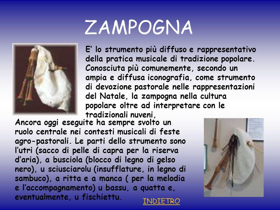 ZAMPOGNA E' lo strumento più diffuso e rappresentativo della pratica musicale di tradizione popolare.