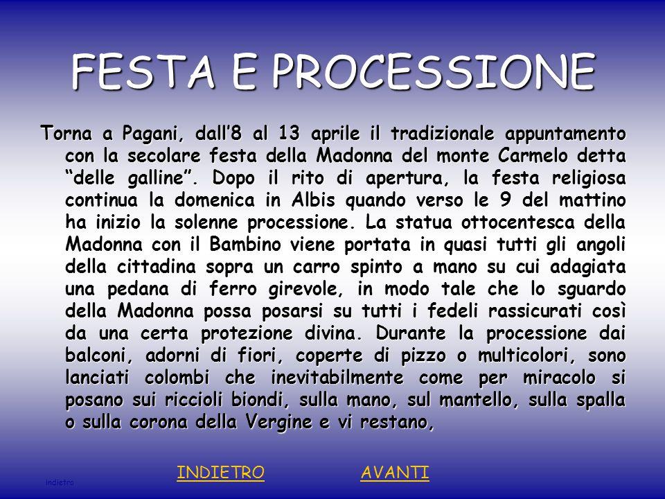 FESTA E PROCESSIONE Torna a Pagani, dall'8 al 13 aprile il tradizionale appuntamento con la secolare festa della Madonna del monte Carmelo detta delle galline .