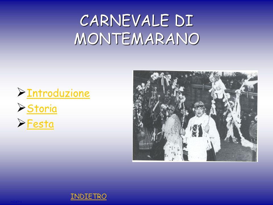 CARNEVALE DI MONTEMARANO  Introduzione Introduzione  Storia Storia  Festa Festa indietro INDIETRO