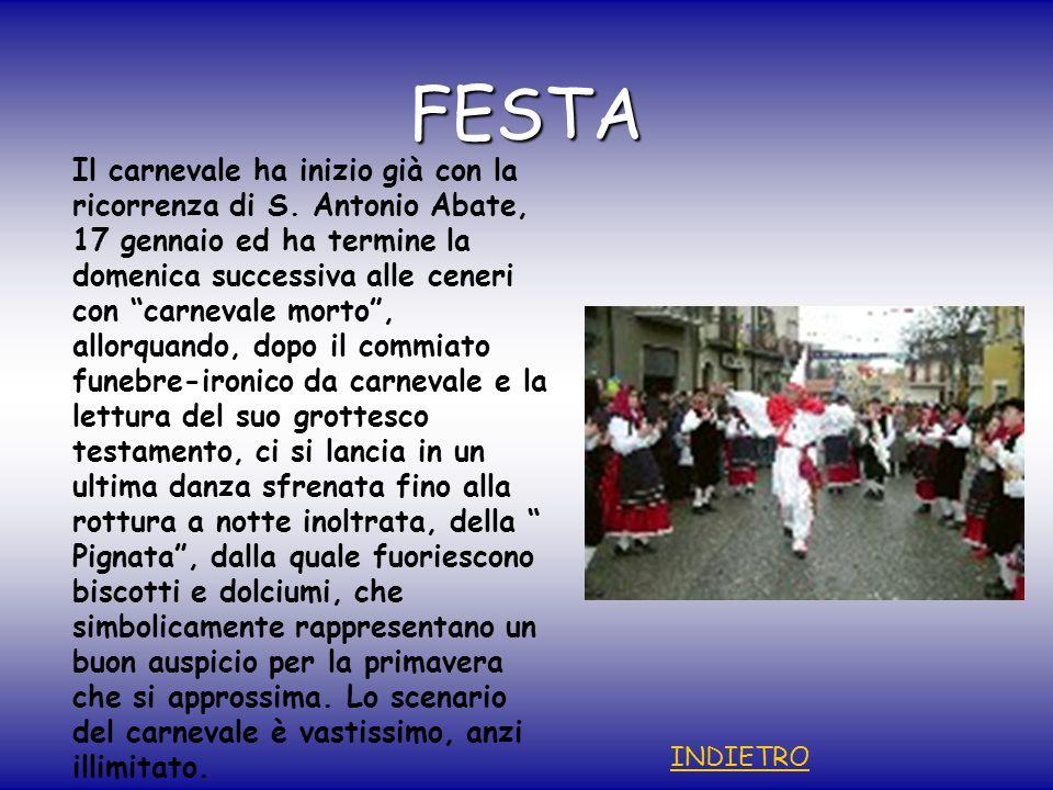 FESTA Il carnevale ha inizio già con la ricorrenza di S.