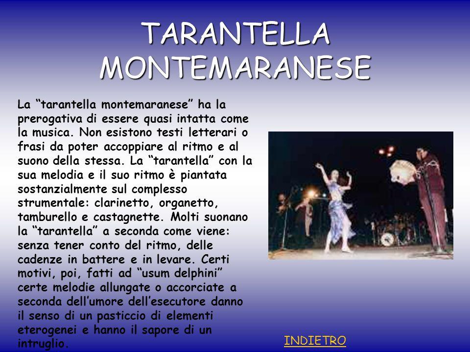 TARANTELLA MONTEMARANESE La tarantella montemaranese ha la prerogativa di essere quasi intatta come la musica.