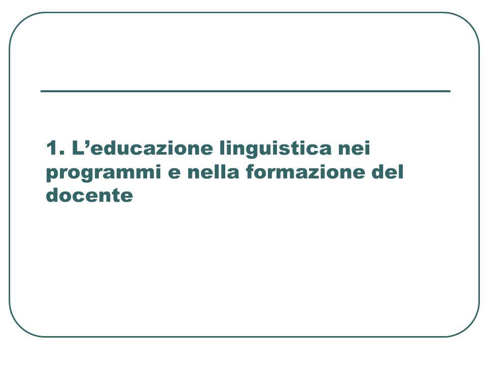 1. L'educazione linguistica nei programmi e nella formazione del docente