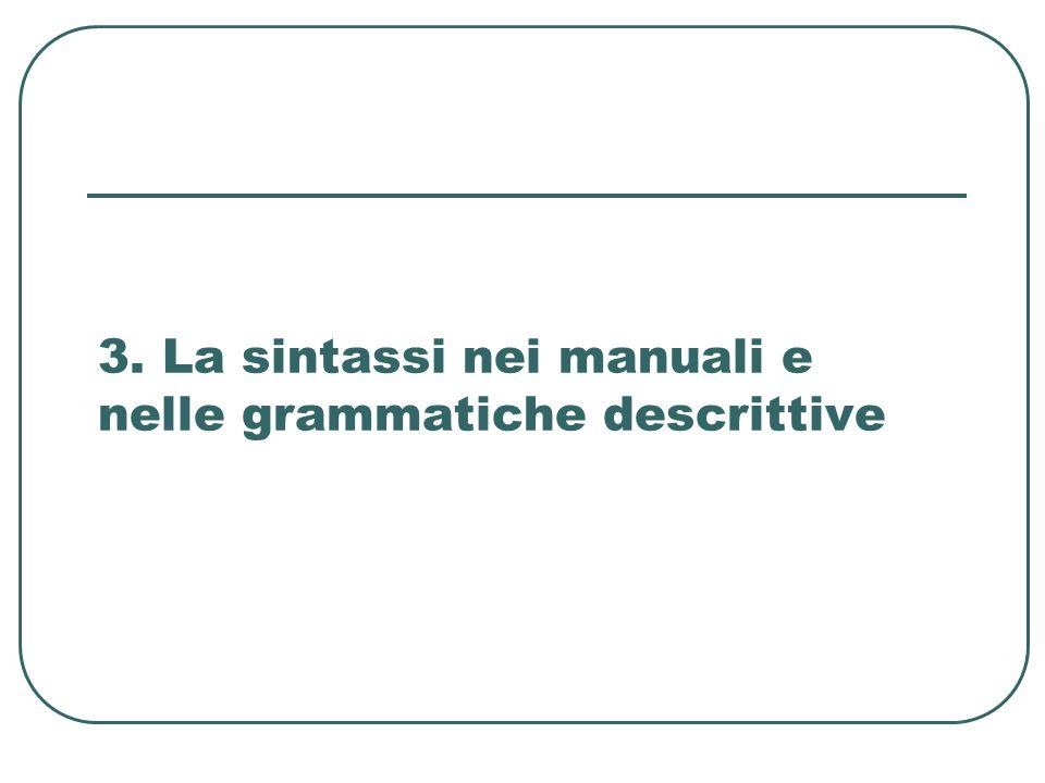 3. La sintassi nei manuali e nelle grammatiche descrittive