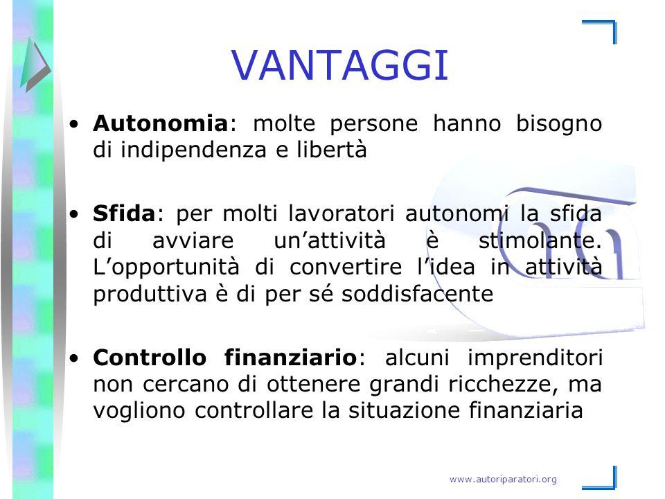 www.autoriparatori.org VANTAGGI Autonomia: molte persone hanno bisogno di indipendenza e libertà Sfida: per molti lavoratori autonomi la sfida di avvi