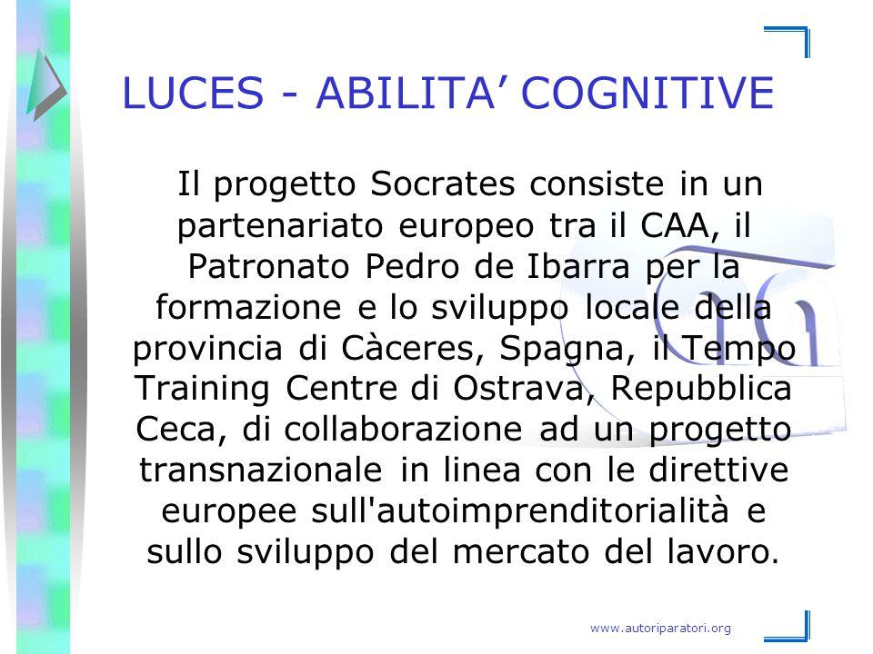 www.autoriparatori.org LUCES - ABILITA' COGNITIVE Il progetto Socrates consiste in un partenariato europeo tra il CAA, il Patronato Pedro de Ibarra pe