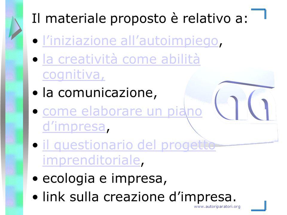 www.autoriparatori.org Il materiale proposto è relativo a: l'iniziazione all'autoimpiego,l'iniziazione all'autoimpiego la creatività come abilità cogn