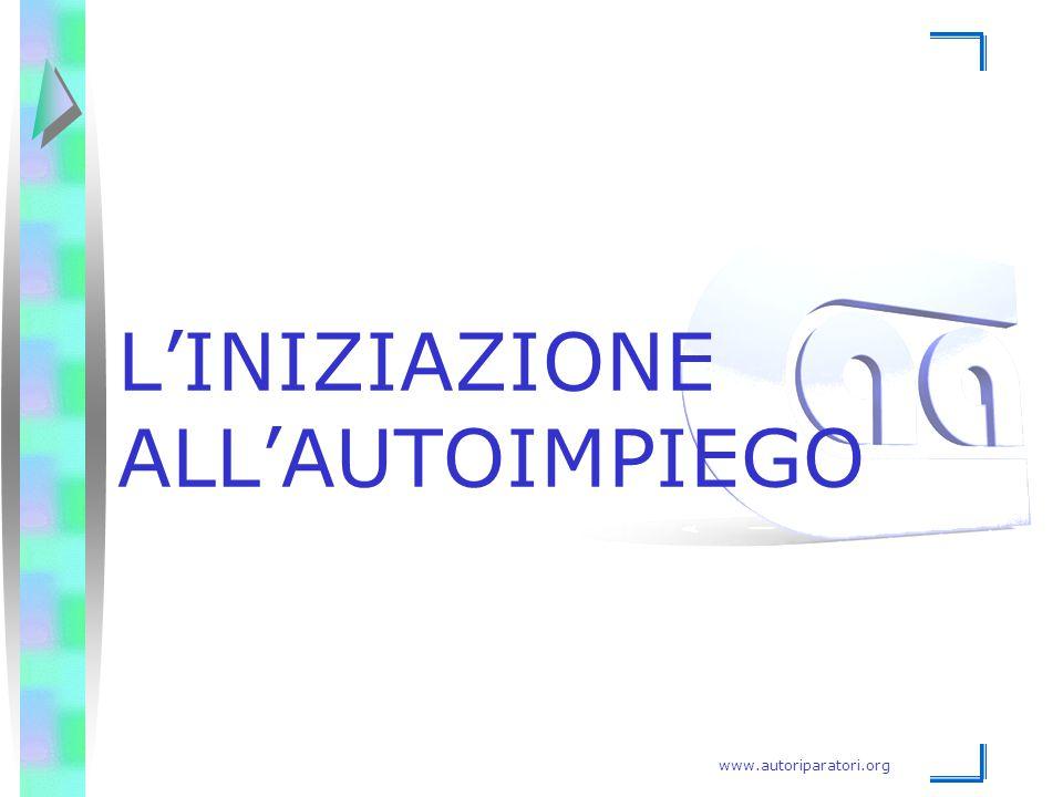 www.autoriparatori.org L'INIZIAZIONE ALL'AUTOIMPIEGO