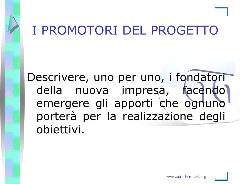 www.autoriparatori.org I PROMOTORI DEL PROGETTO Descrivere, uno per uno, i fondatori della nuova impresa, facendo emergere gli apporti che ognuno port