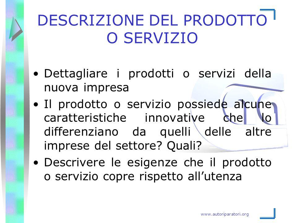 www.autoriparatori.org DESCRIZIONE DEL PRODOTTO O SERVIZIO Dettagliare i prodotti o servizi della nuova impresa Il prodotto o servizio possiede alcune