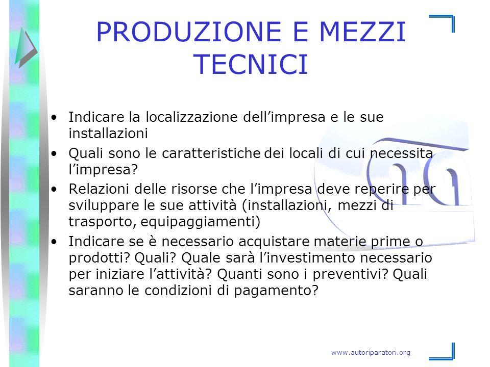 www.autoriparatori.org PRODUZIONE E MEZZI TECNICI Indicare la localizzazione dell'impresa e le sue installazioni Quali sono le caratteristiche dei loc