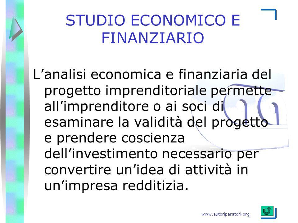 www.autoriparatori.org STUDIO ECONOMICO E FINANZIARIO L'analisi economica e finanziaria del progetto imprenditoriale permette all'imprenditore o ai so