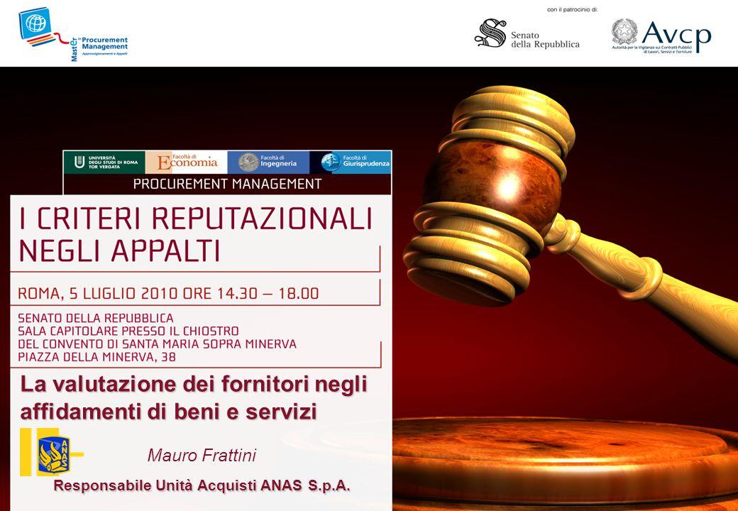 1 La valutazione dei fornitori negli affidamenti di beni e servizi Mauro Frattini Responsabile Unità Acquisti ANAS S.p.A.