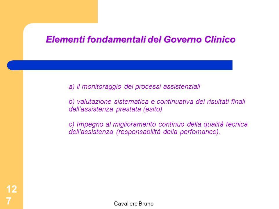 Cavaliere Bruno 126 Il programma di clinical governance non può prescindere da una sistematica azione di aggiornamento del personale in tutte le sue f