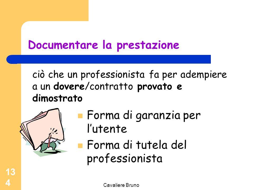 Cavaliere Bruno 133 Metodi e strumenti del Governo Clinico Capacità di apprendere dai reclami dei pazienti ; Programmi di aggiornamento e sviluppo pro