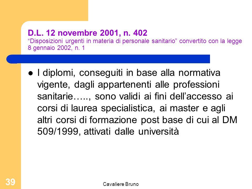 """Cavaliere Bruno 38 DIPLOMA DI SCUOLA MEDIA SUPERIORE LAUREA MASTER I°LIVELLO 180 crediti 60 crediti """"SPECIALIZZAZIONE"""" LAUREA SPECIALISTICA MASTER II°"""