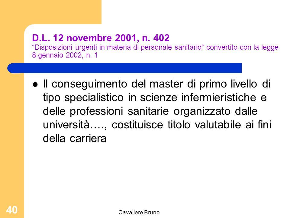 """Cavaliere Bruno 39 D.L. 12 novembre 2001, n. 402 """"Disposizioni urgenti in materia di personale sanitario"""" convertito con la legge 8 gennaio 2002, n. 1"""