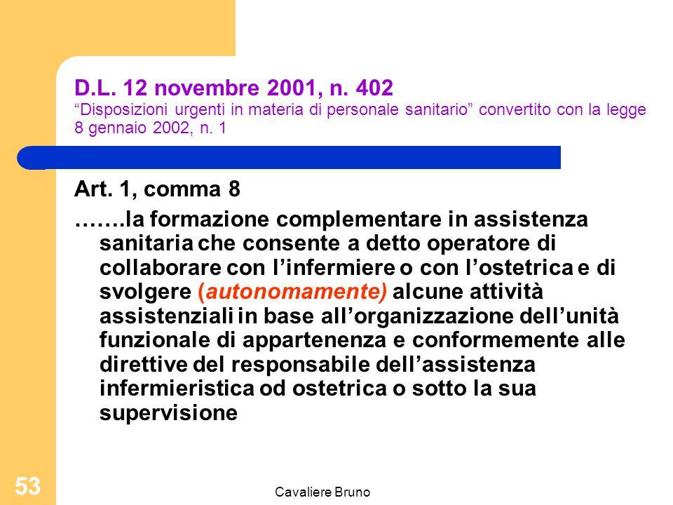 Cavaliere Bruno 52 Il futuro degli operatori di supporto Verso gli OSS specializzati