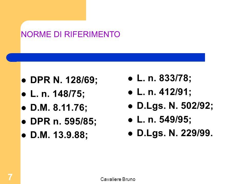 Cavaliere Bruno 147 Comparare il bisogno potenziale di assistenza tra diverse strutture organizzative (aree omogenee);