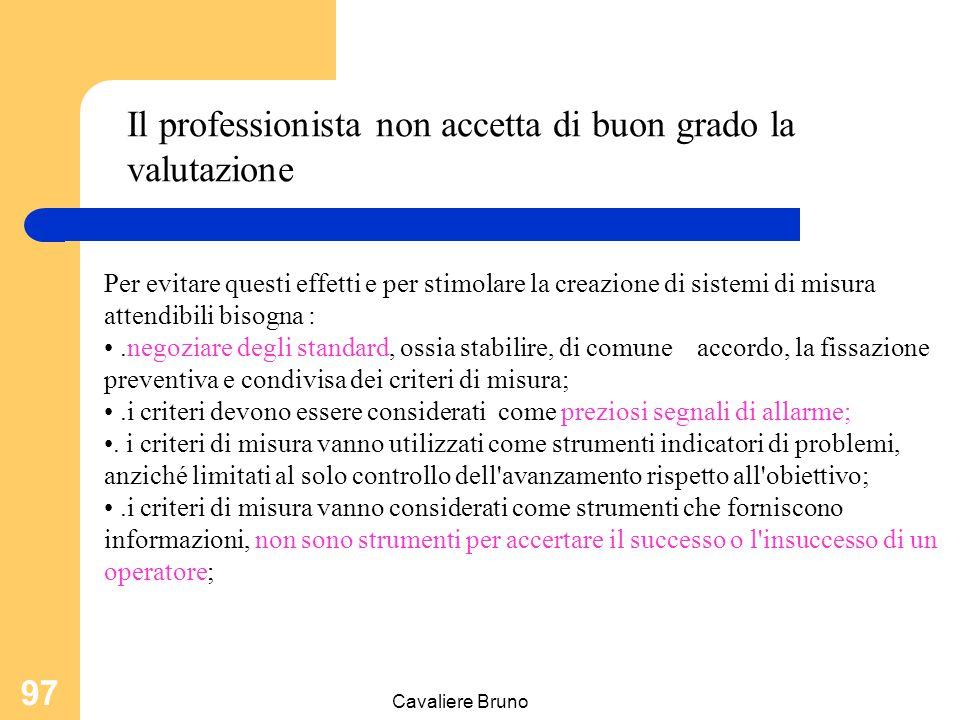 Cavaliere Bruno 96 La scelta di accurati sistemi di misura costituisce un elemento chiave dell'intero processo.