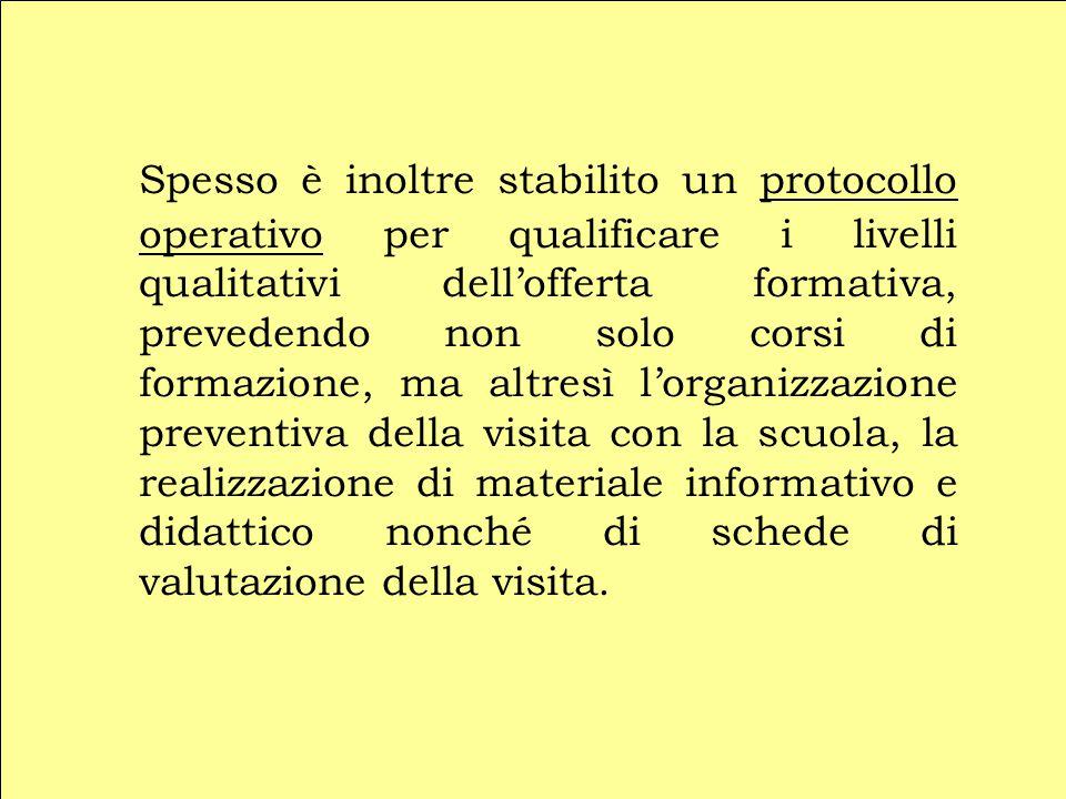 Spesso è inoltre stabilito un protocollo operativo per qualificare i livelli qualitativi dell'offerta formativa, prevedendo non solo corsi di formazio