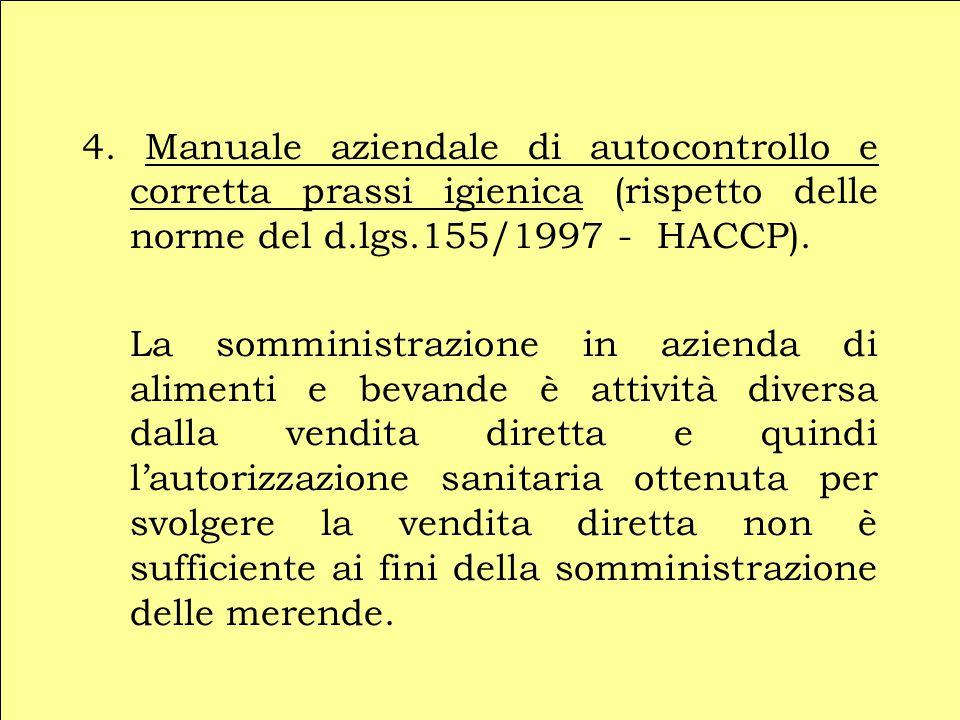 4. Manuale aziendale di autocontrollo e corretta prassi igienica (rispetto delle norme del d.lgs.155/1997 - HACCP). La somministrazione in azienda di