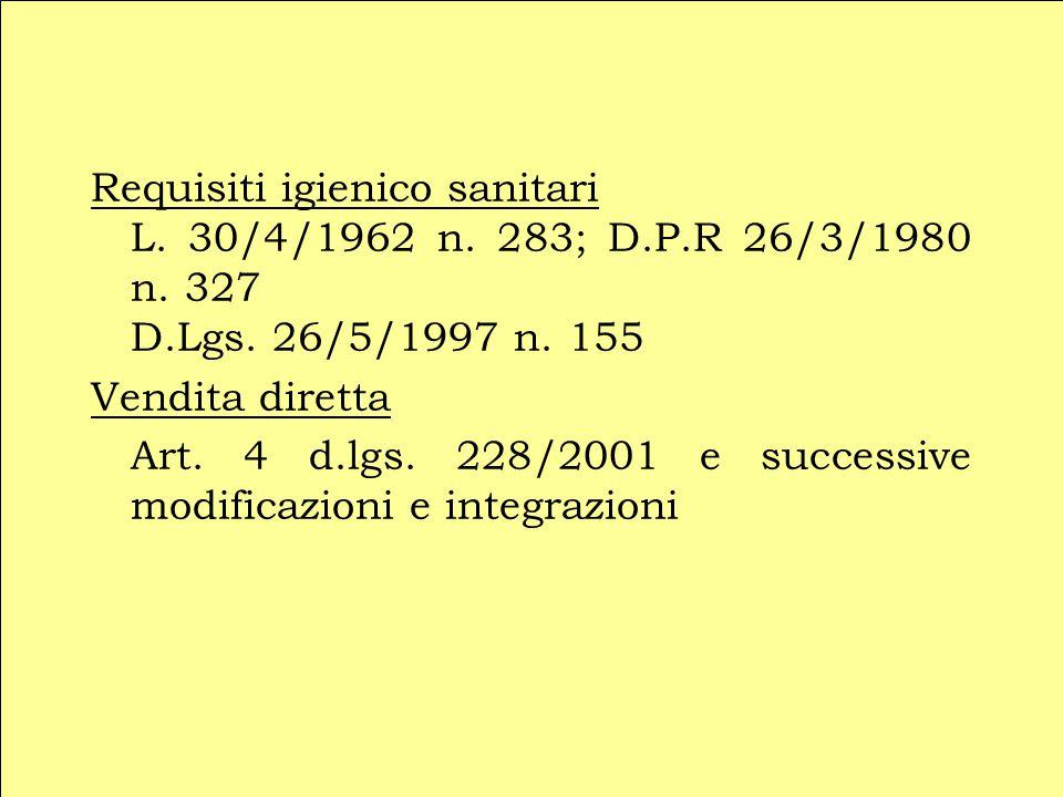 Requisiti igienico sanitari L.30/4/1962 n. 283; D.P.R 26/3/1980 n.
