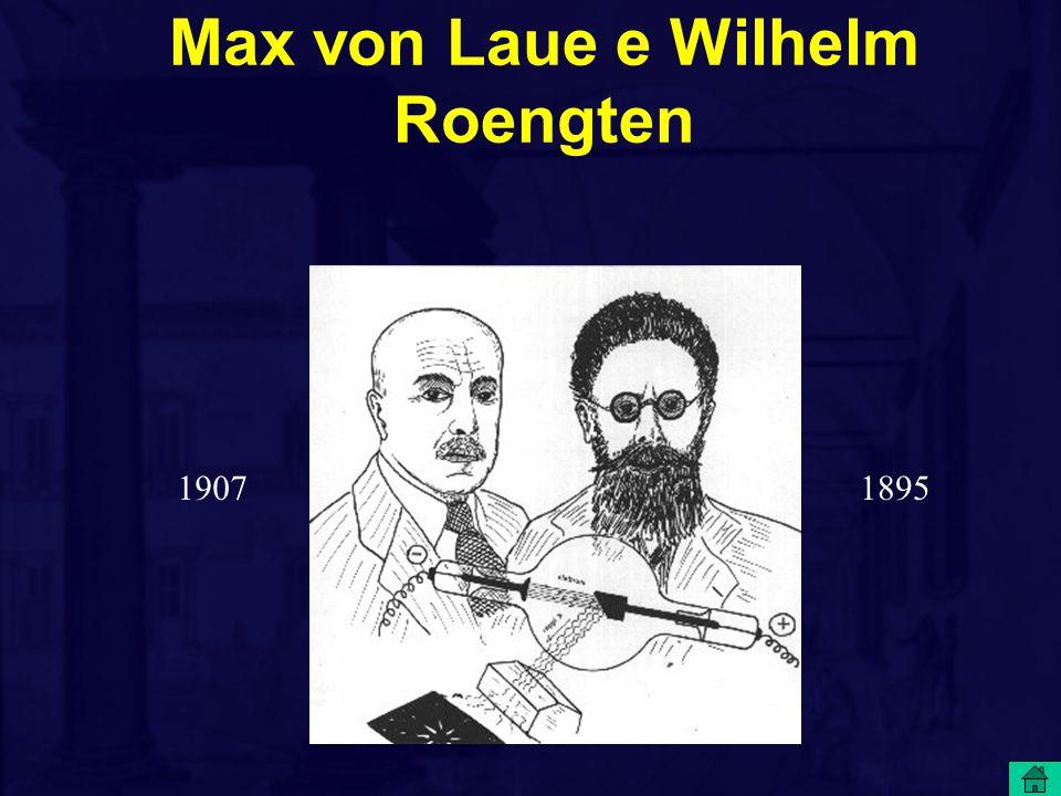 Max von Laue e Wilhelm Roengten 19071895