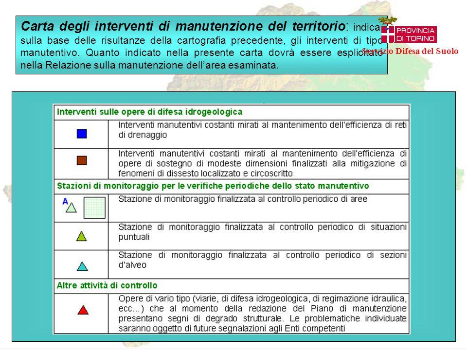 Carta degli interventi di manutenzione del territorio: indica, sulla base delle risultanze della cartografia precedente, gli interventi di tipo manute