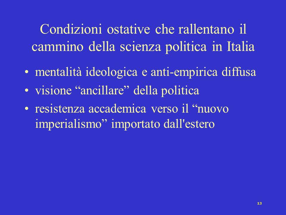 12 I Neo-istituzionalismi Neo-istituzionalismo storico Neo-istituzionalismo sociologico Neo-istituzionalismo razionale Enfasi su preferenze e strategi