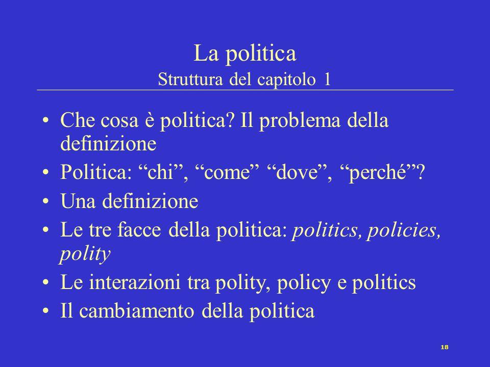 17 Ritorniamo alla domanda iniziale: Che cosa è la scienza politica? La scienza politica è lo studio della politica tramite l'applicazione del metodo